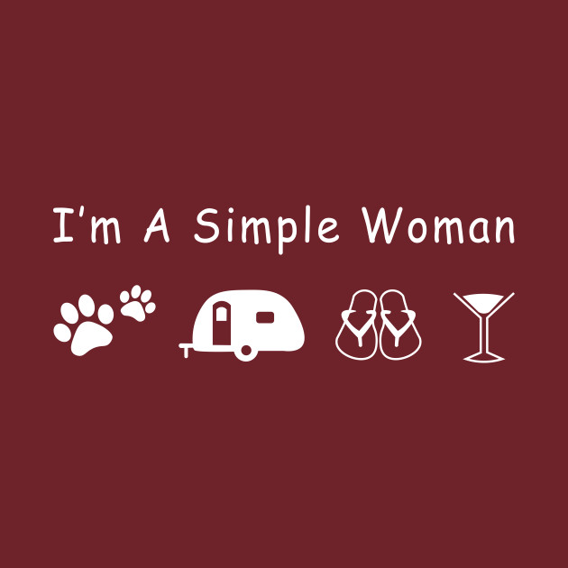 I Am A Simple Woman Graphic
