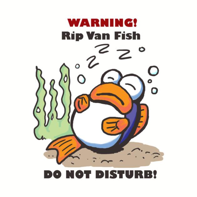 Rip Van Fish Warning