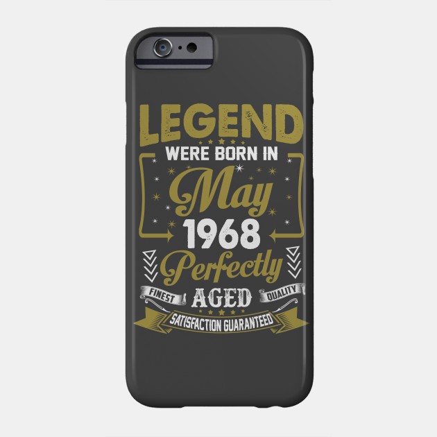 Legends Were Born In May 1968 50th Birthday Phone Case