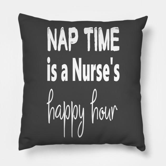 Nap Time is a Nurse\'s Happy Hour