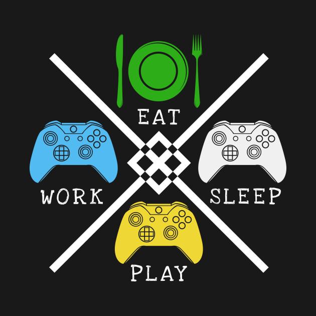 EAT WORK PLAY SLEEP REPEAT