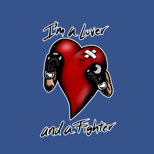 I'm a Lover and a Fighter t-shirts