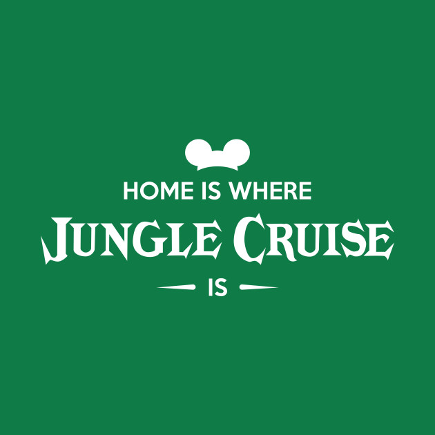 Home is Where Jungle Cruise Is