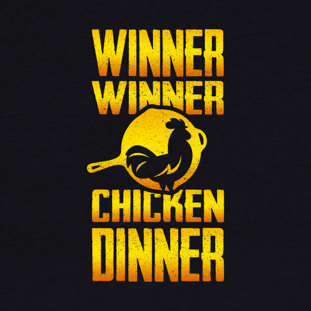 Winner Winner Chicken DINNER!!