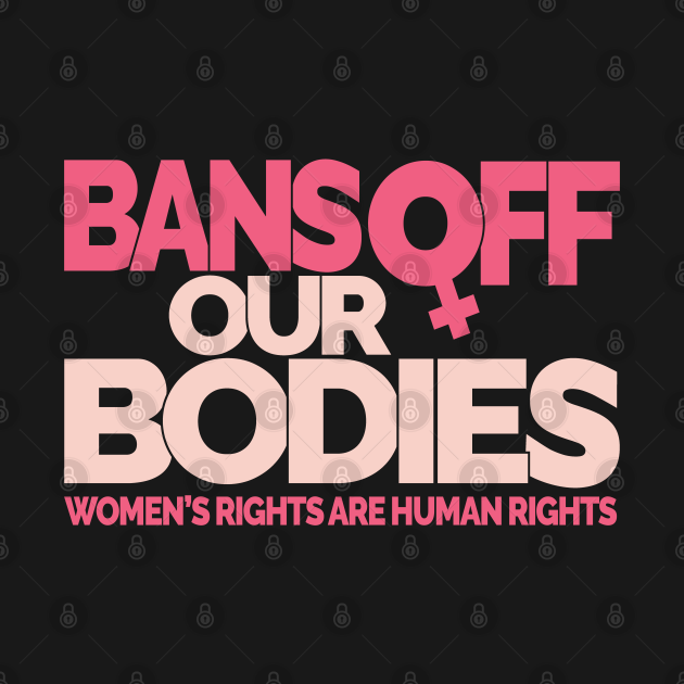 Bans Off Our Bodies
