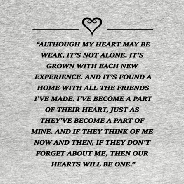 Although My Heart May Be Weak Its Not Alone Sora Quote Kingdom Extraordinary Kingdom Hearts Quotes