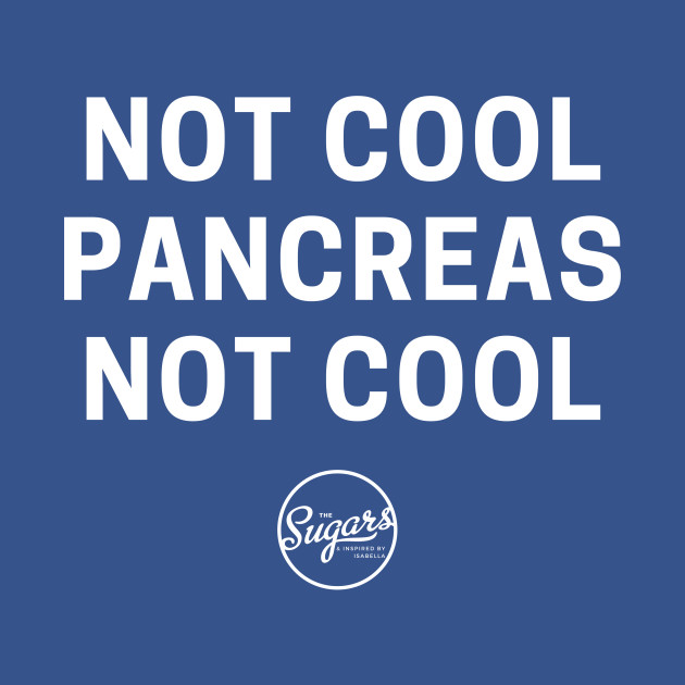 Limited Edition: Not Cool Pancreas Not Cool T-Shirt