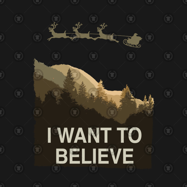 I Believe In Christmas.I Want To Believe In Christmas