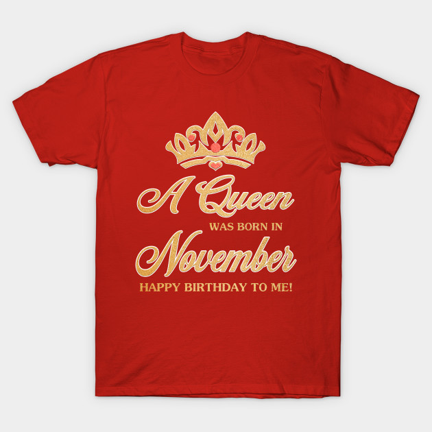 78b2ae7d A Queen Was Born In November Happy Birthday To You - Birthday Gifts ...