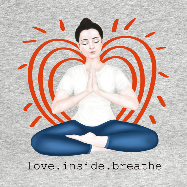 love. inside. breathe