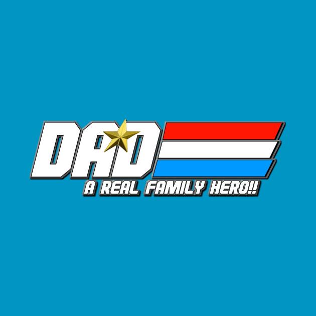 a1b6d1f5 DAD! A REAL FAMILY HERO!! - Gi Joe Cobra - T-Shirt | TeePublic