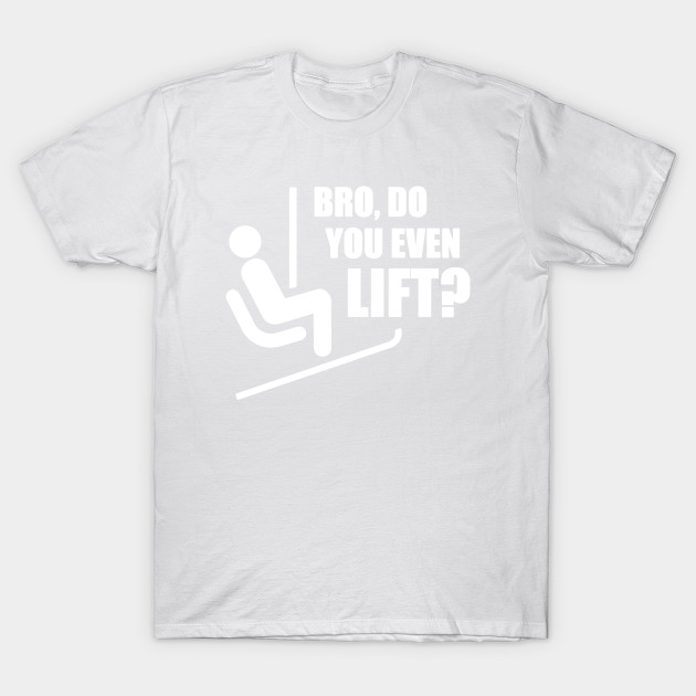 Bro Do You Even Lift T-Shirt-TOZ