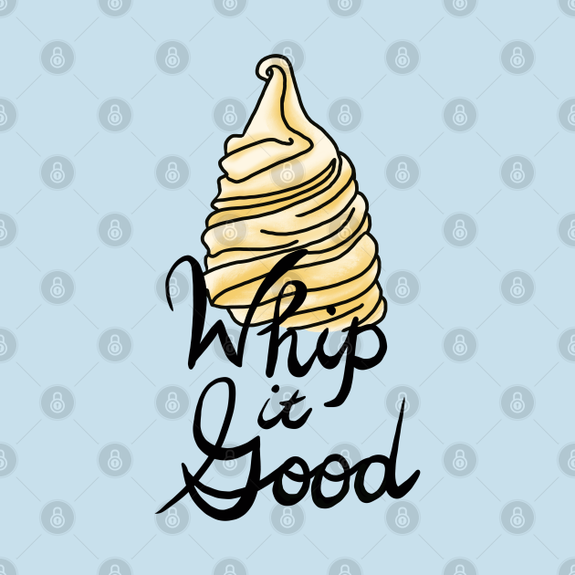 (Dole) Whip it Good