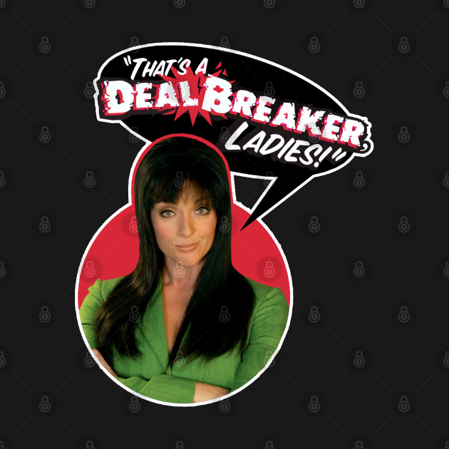 thats a deal breaker ladies