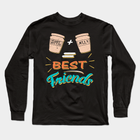 8905d6352e8c Peanut Butter and Jelly Best Friends Foodie Long Sleeve T-Shirt