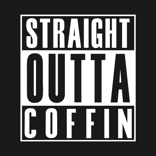 Straight Outta Coffin T-Shirt