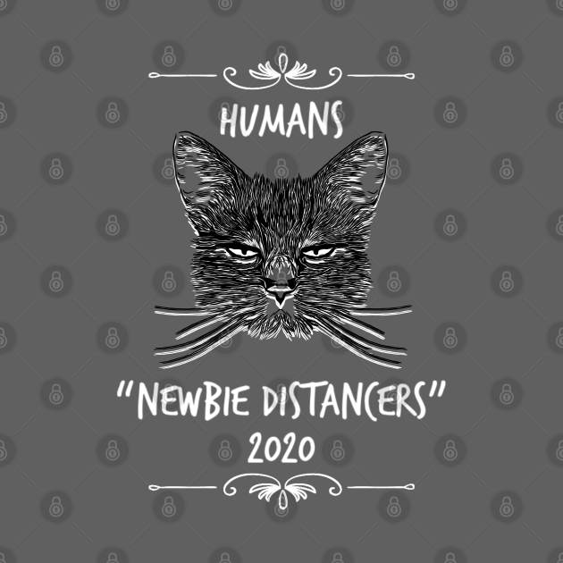 Funny Cute Social Quarantine Distancing 2020 Sarcastic Cat Saying