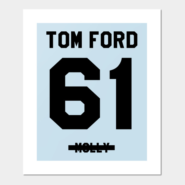 Tom Ford 61 Molly Tom Ford 61 Molly Posters And Art Prints