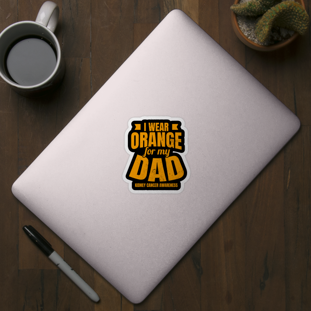 Kidney Cancer Survivor Shirt Wear Orange Dad Gift Kidney Cancer Survivor Sticker Teepublic