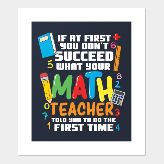 If At First You Don/'t Succeed Funny Maths Teacher Cotton T-Shirt