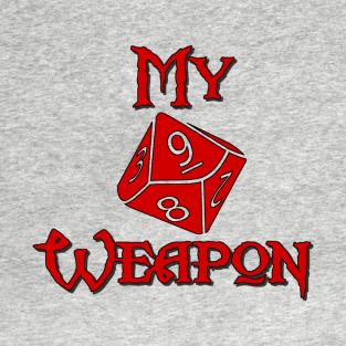 575d3e83c18 My Weapon D10 T-Shirt