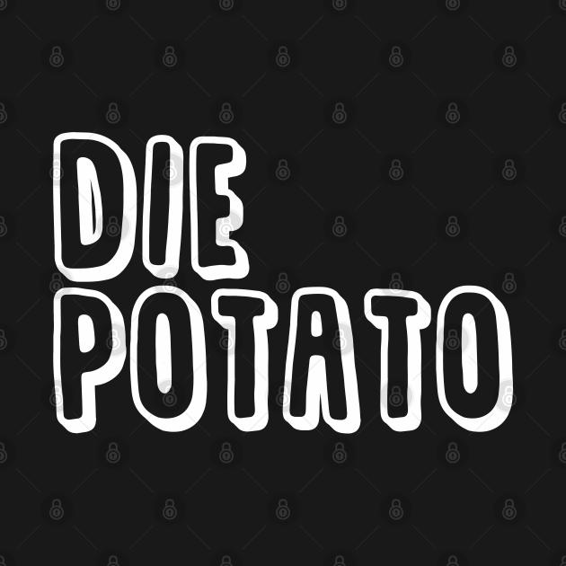Die Potato