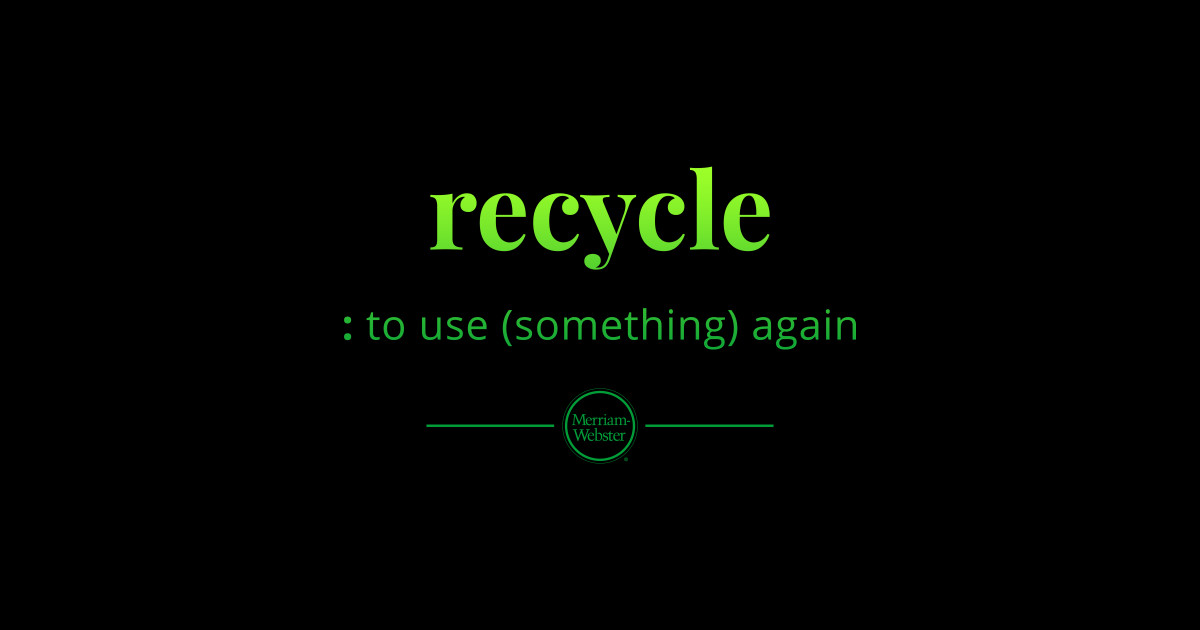 Recycle - Full Color by merriamwebster