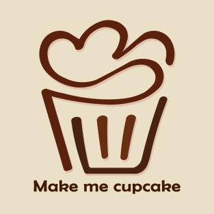 Make me cup Cake t-shirts