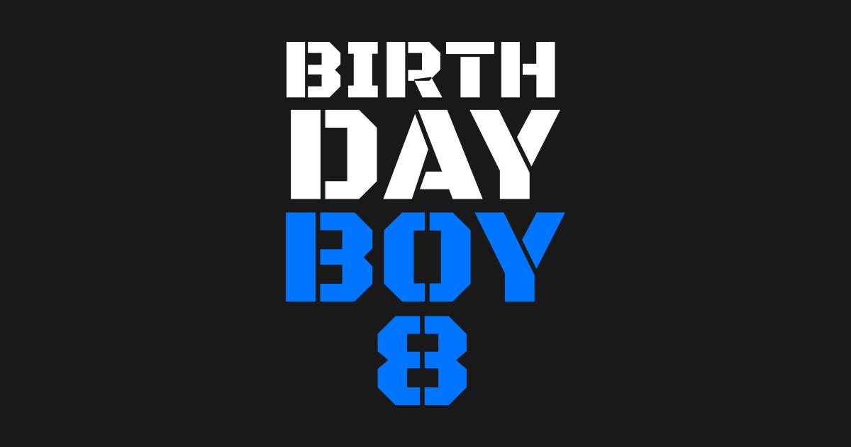 Birthday Boy 8 8th Tee Boys Shirts Years Old Shirt