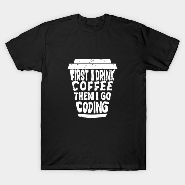 coding t-shirts coffee Gift T-Shirt T-Shirt