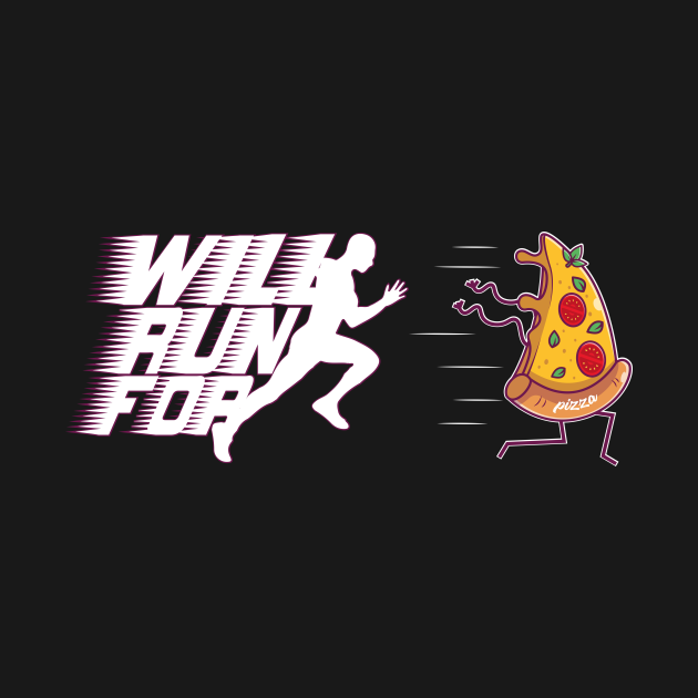 Will Run for Pizza, Funny Gift for Running and Pizza Lovers