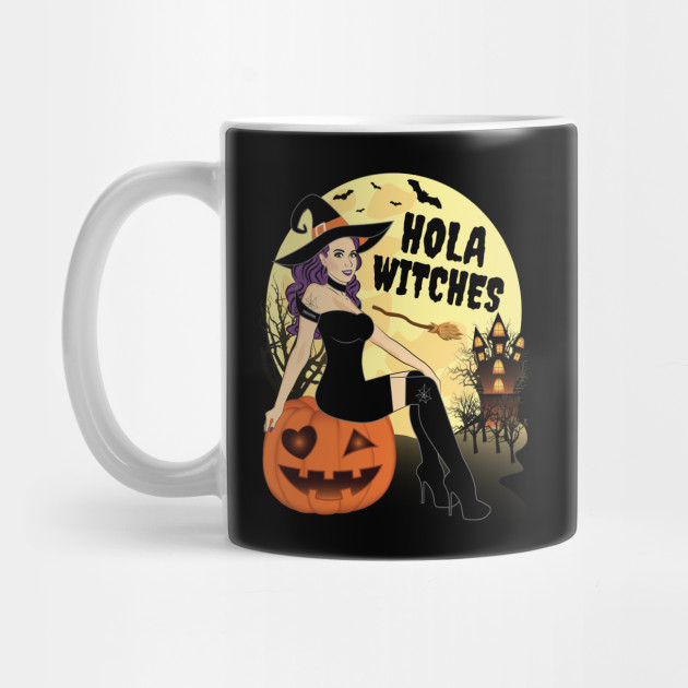 Halloween Witch Hola Witches Funny Halloween Mug