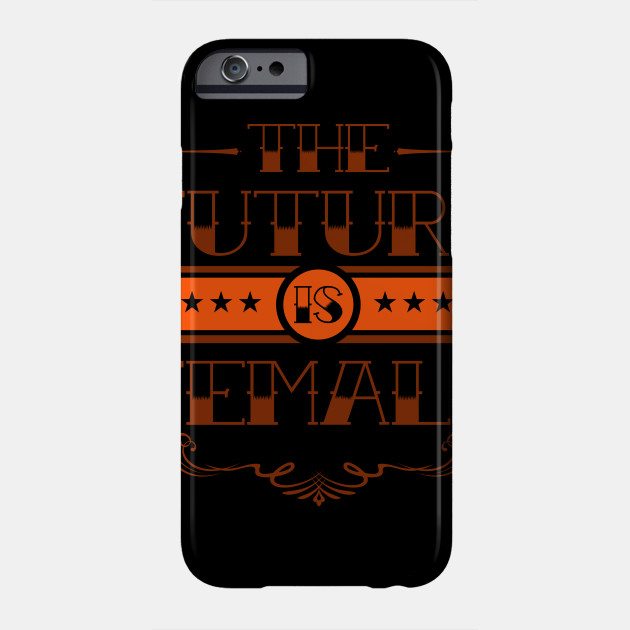 Mother's Day Gift The Future Is Female Mom Mother Phone Case