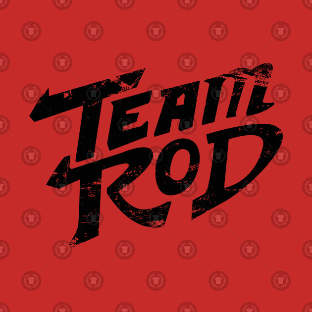a539925f6 Team Rod - Team Rod - Kids T-Shirt | TeePublic