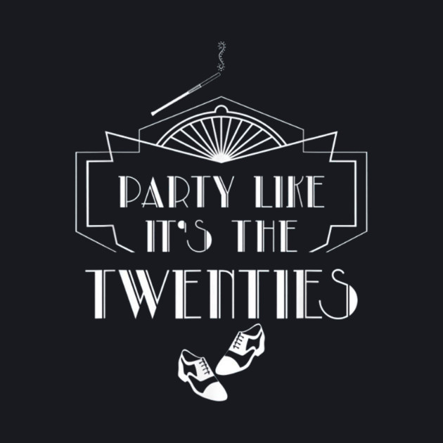 Roaring 20_s in 2020 - Party like it_s the twenties Costume T-Shirt