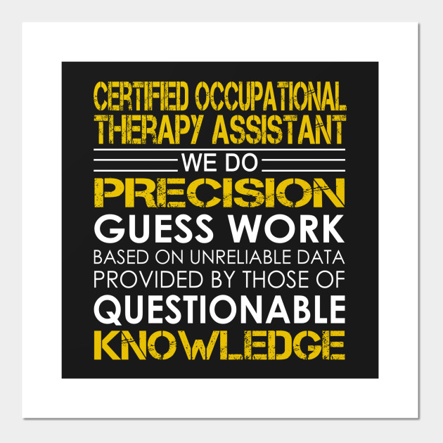 Certified Occupational Therapy Assistant We Do Precision Guess Work ...