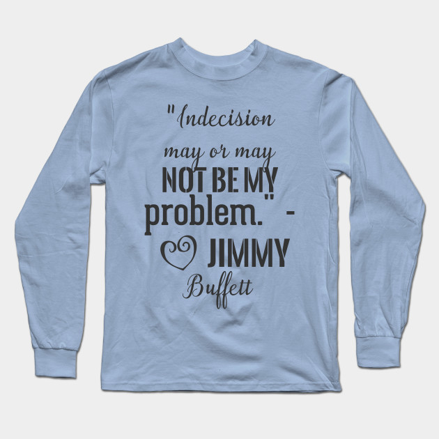 Not Be Buffett May Or Jimmy Problem QuoteIndecision My jL5R34A