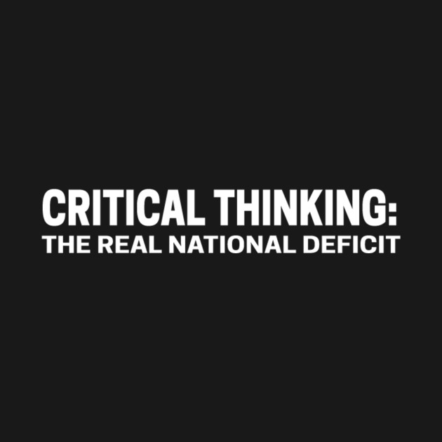 Critical Thinking - The Real National Deficit
