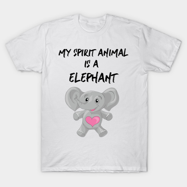 My Spirit Animal Elephant Lover Quotes T Shirt