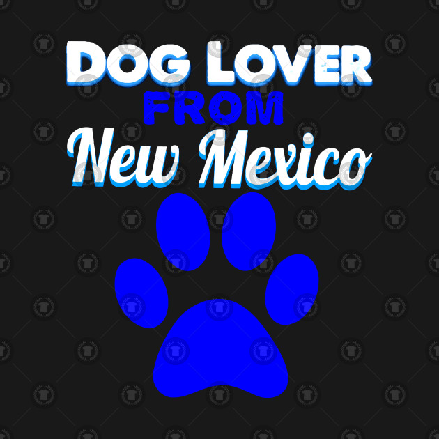 Dog Lover From New Mexico!