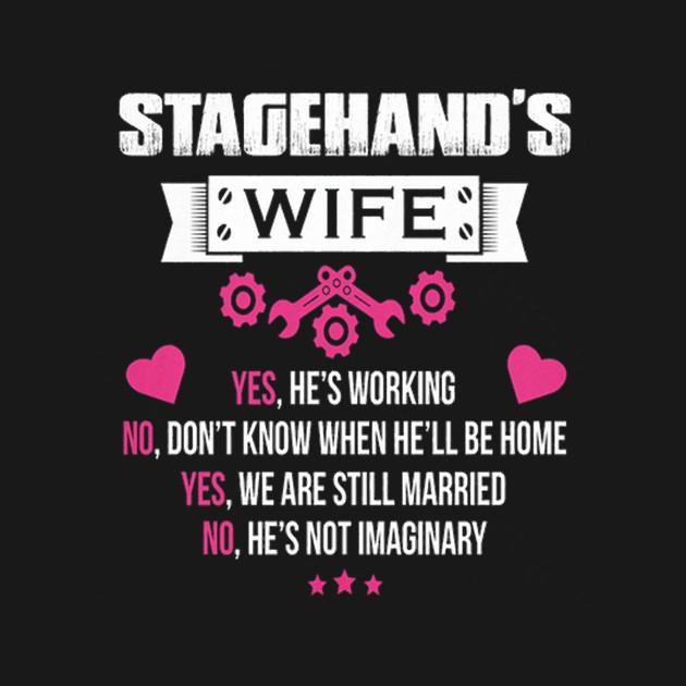 stagehand s wife stagehands wife t shirt teepublic