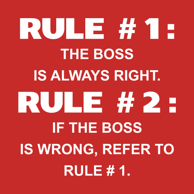 Work Rules Boss Is Always Right Funny Manager Long