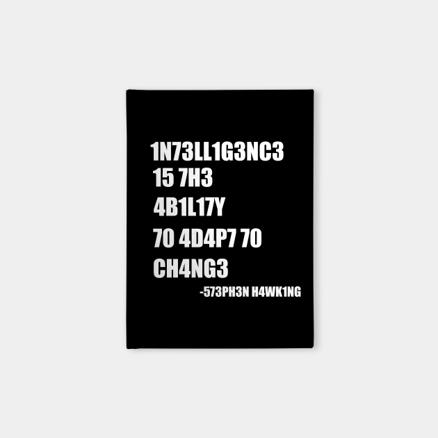 Intelligence Is The Ability To Adapt To Change Stephen Hawking T-Shirt