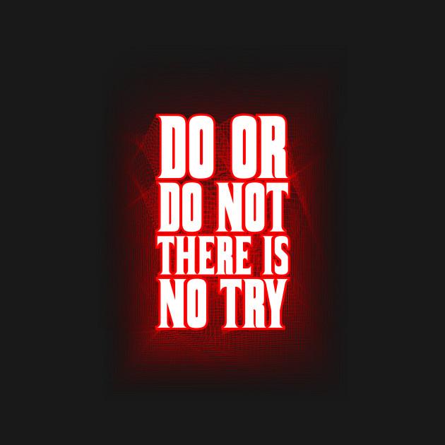 Do or do not... \
