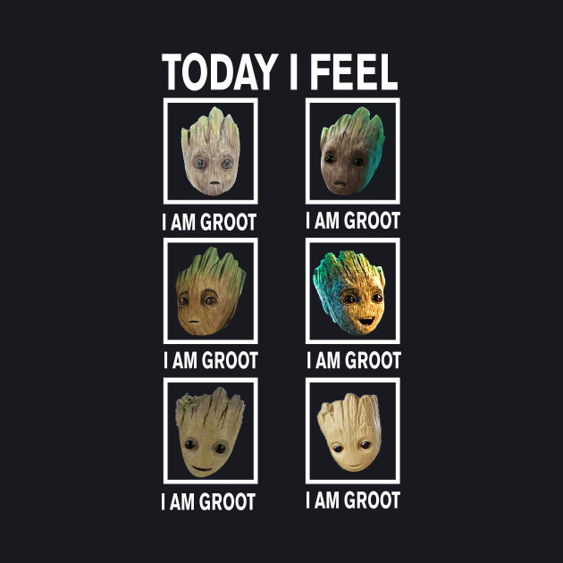 TODAY I FEEL I AM GROOT T-SHIRT FUNNY