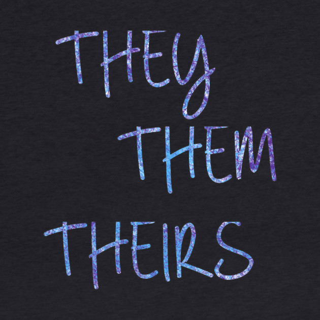 They/Them/Theirs Pronouns (Tye-Dye)