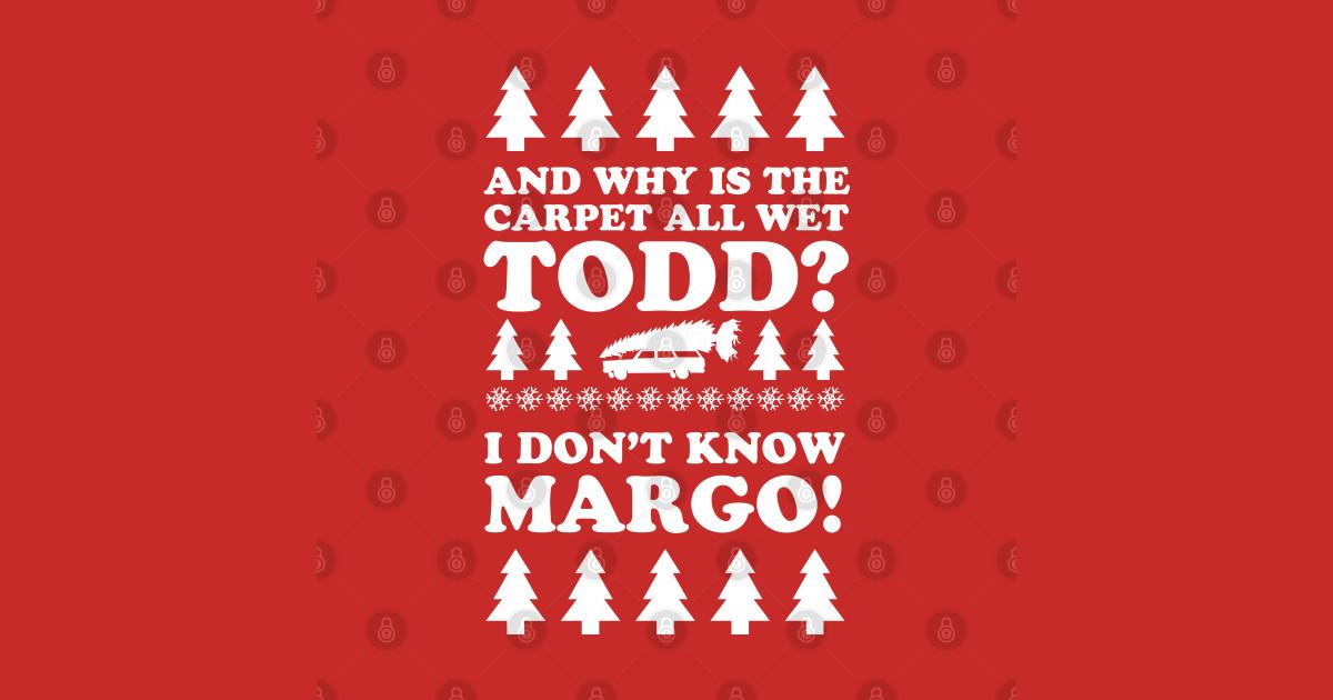 I Don't Know Margo! - Christmas Vacation - T-Shirt | TeePublic