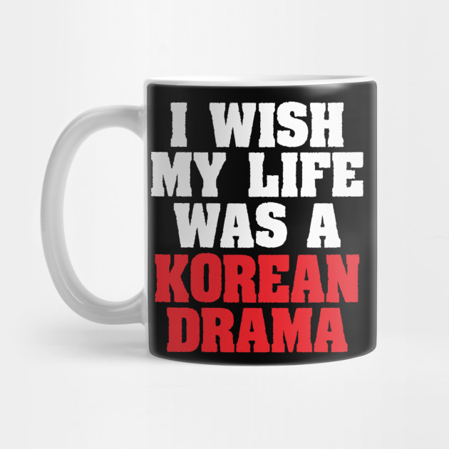 I Wish My Life Was A Korean Drama by miamioasis