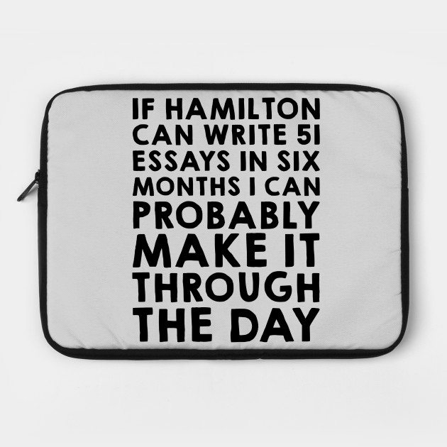 If Hamilton can do it, I can