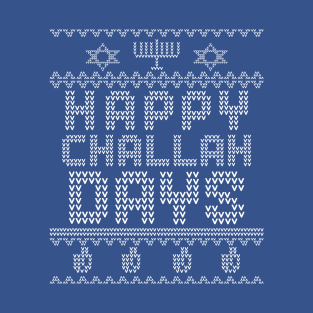 Ugly Sweater, Happy Challah! t-shirts